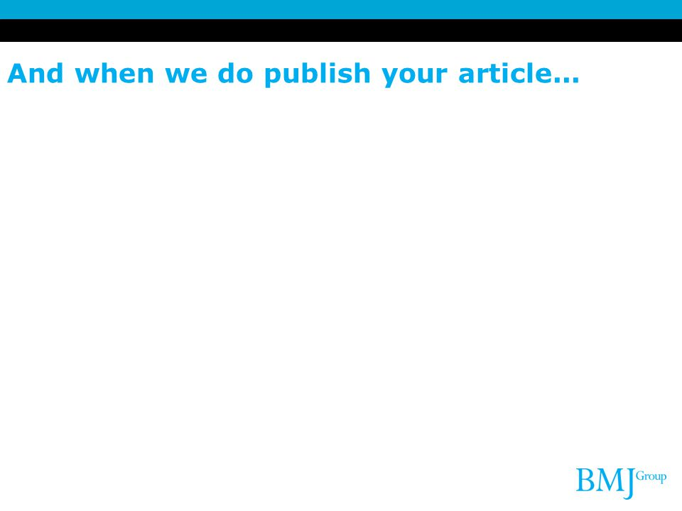 And when we do publish your article...