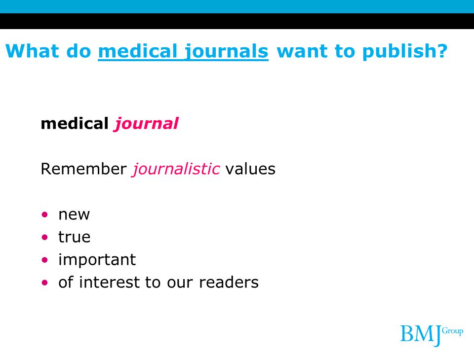 What do medical journals want to publish