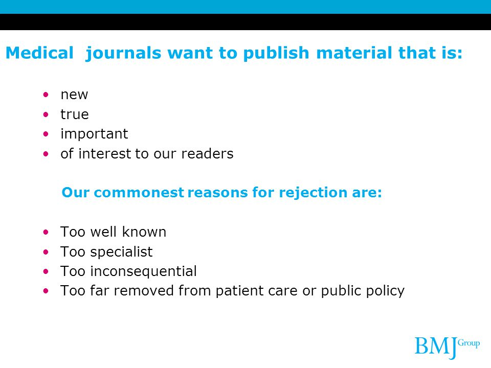 Medical journals want to publish material that is: