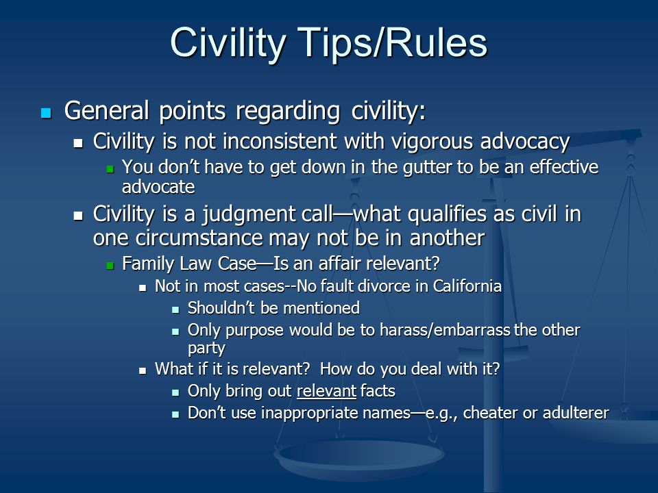 Civility Tips/Rules General points regarding civility: