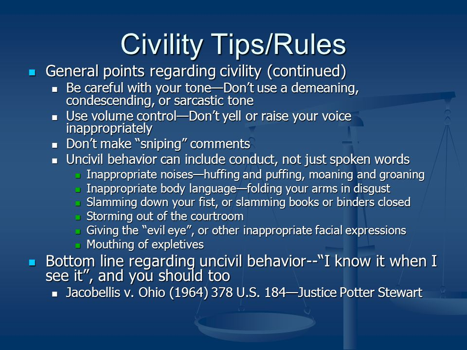 Civility Tips/Rules General points regarding civility (continued)