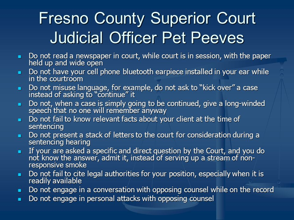 Fresno County Superior Court Judicial Officer Pet Peeves