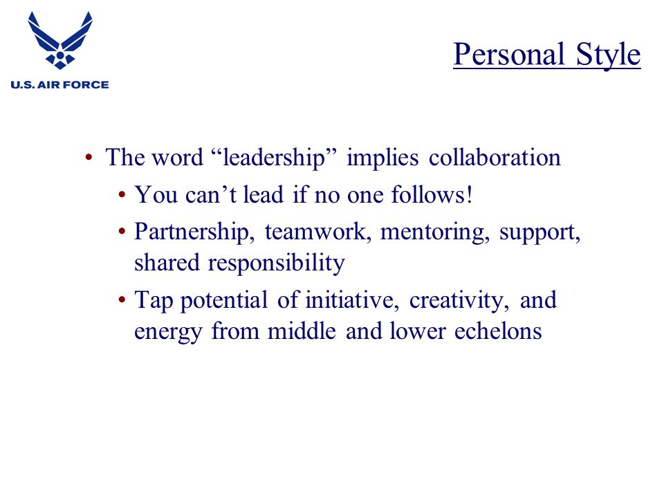 Personal Style The word leadership implies collaboration