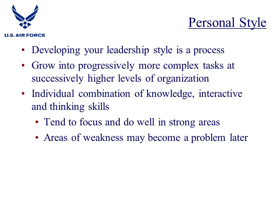 Personal Style Developing your leadership style is a process