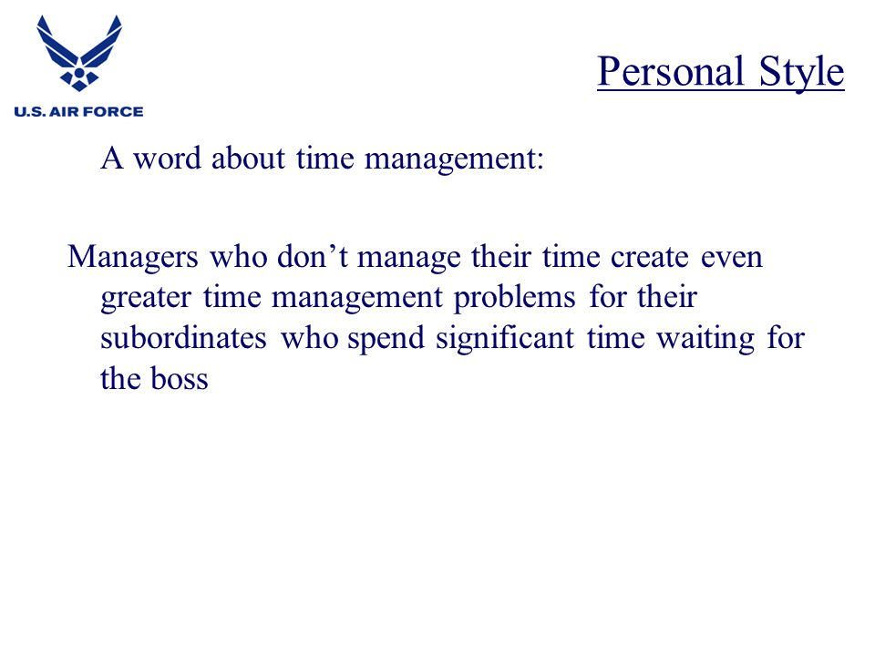 Personal Style A word about time management: