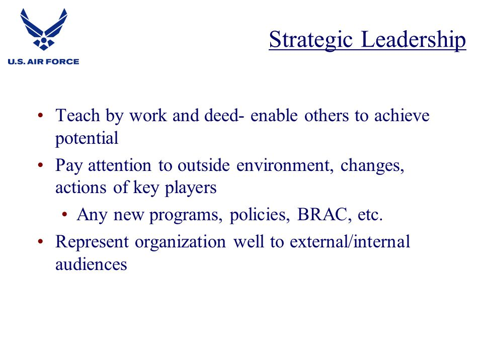 Strategic Leadership Teach by work and deed- enable others to achieve potential.