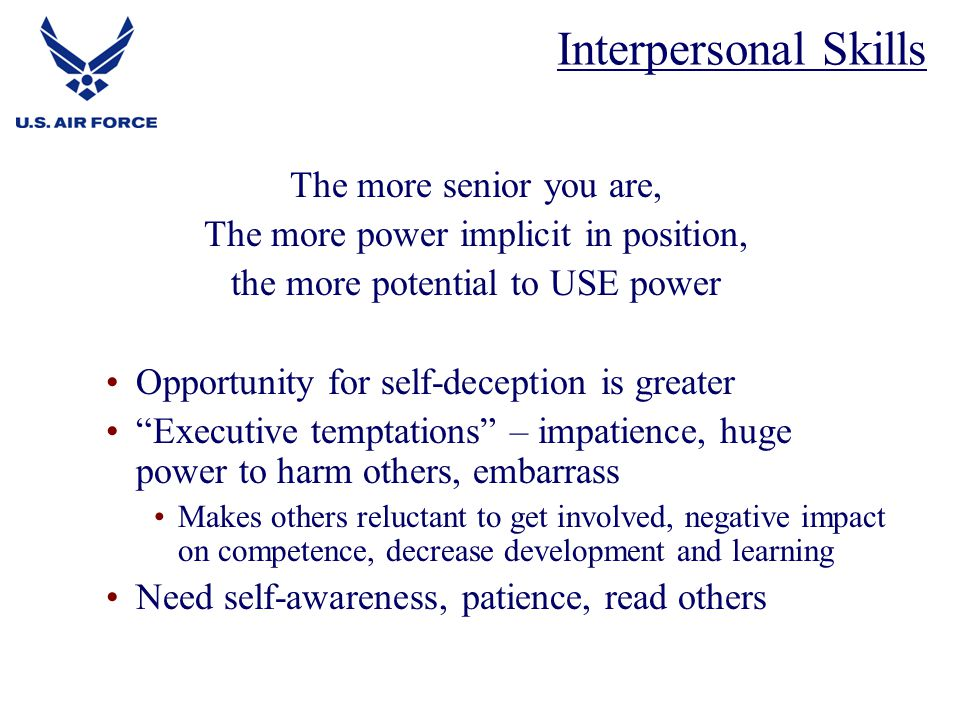 Interpersonal Skills The more senior you are,