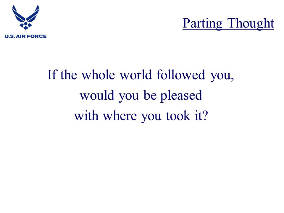 If the whole world followed you,