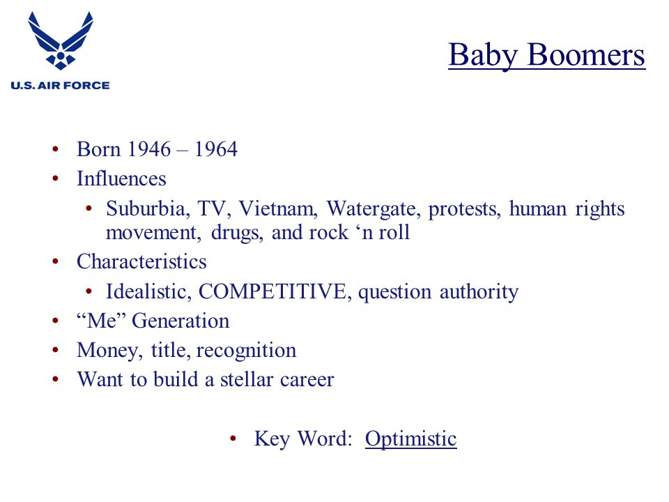 Baby Boomers Born 1946 – 1964 Influences