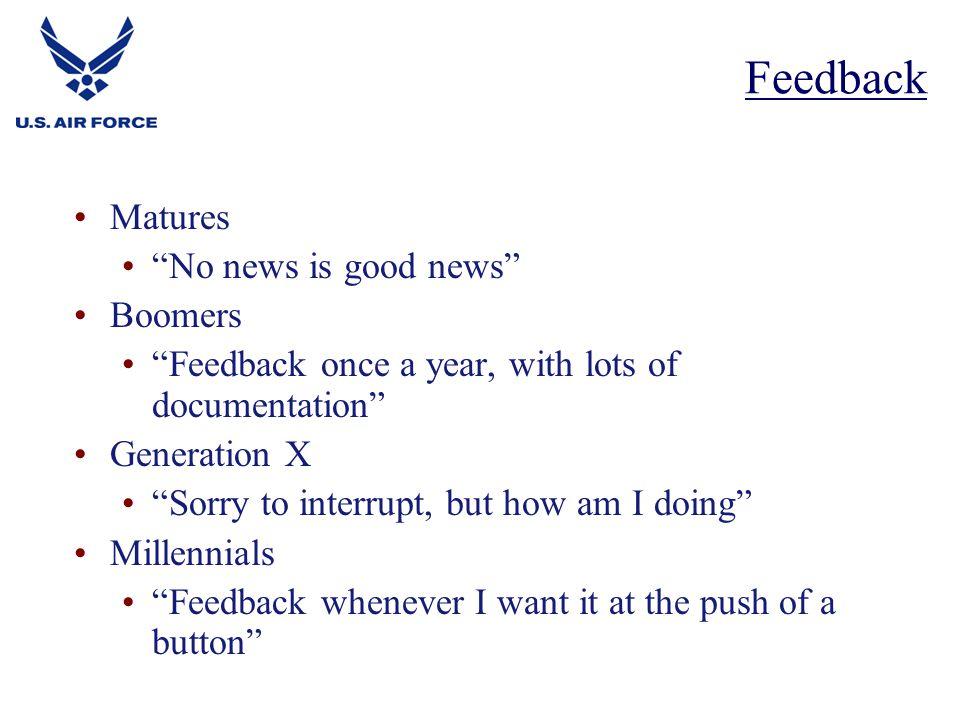 Feedback Matures No news is good news Boomers