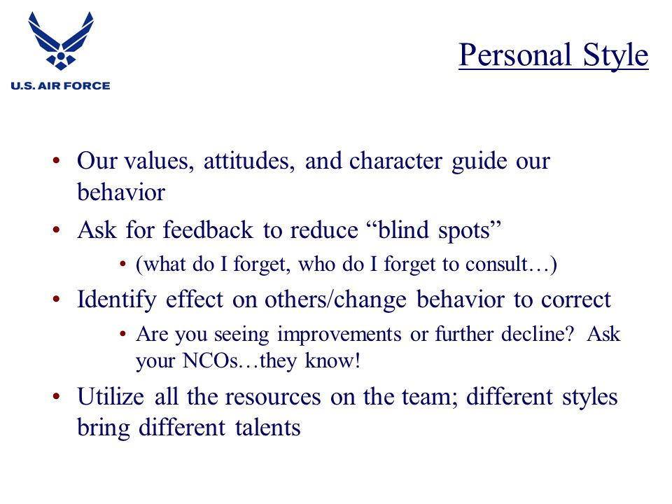 Personal Style Our values, attitudes, and character guide our behavior