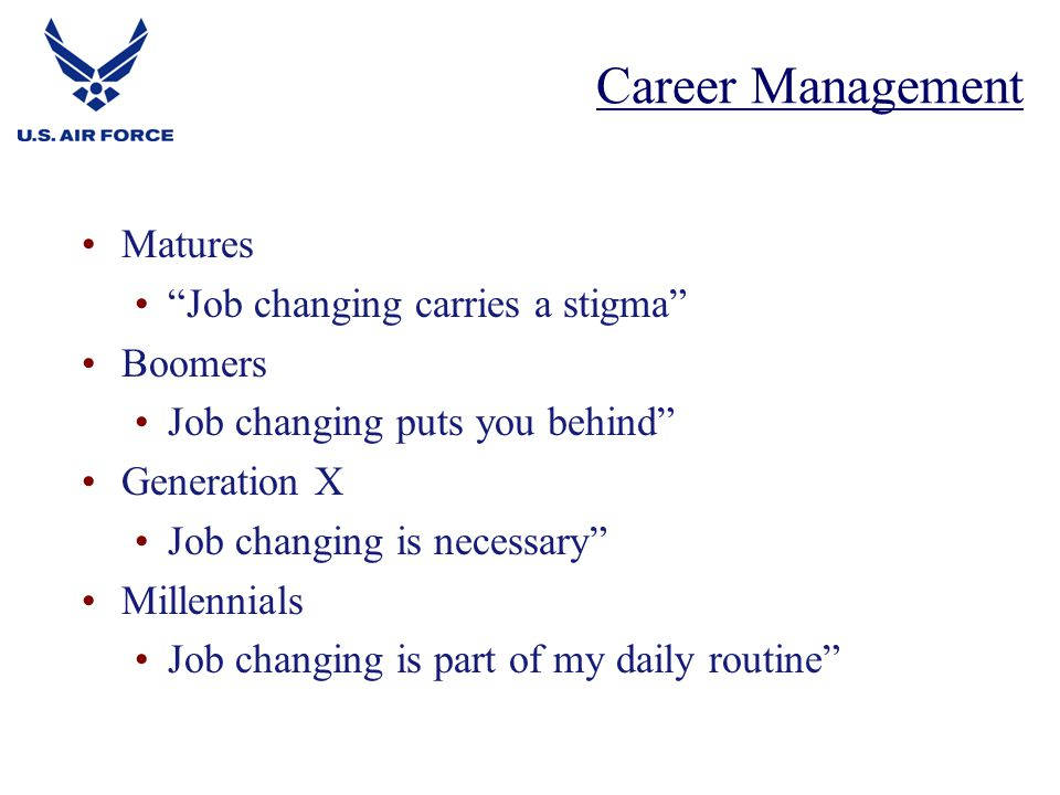 Career Management Matures Job changing carries a stigma Boomers