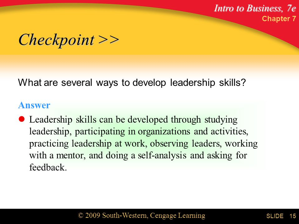 Chapter 7 Checkpoint >> What are several ways to develop leadership skills Answer.