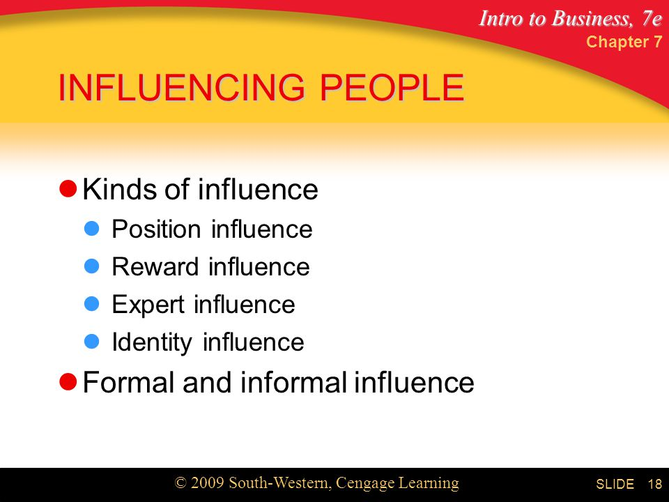 INFLUENCING PEOPLE Kinds of influence Formal and informal influence