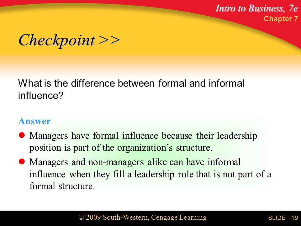 Chapter 7 Checkpoint >> What is the difference between formal and informal influence Answer.