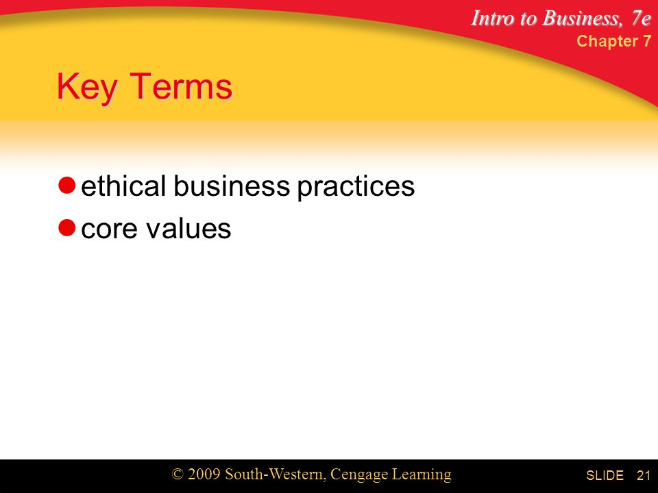 Chapter 7 Key Terms ethical business practices core values