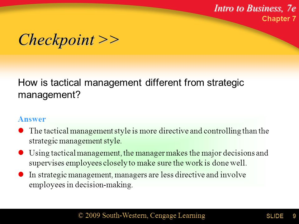 Chapter 7 Checkpoint >> How is tactical management different from strategic management Answer.