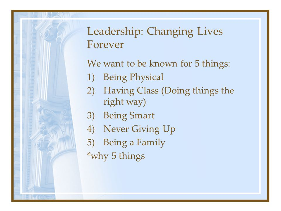 Leadership: Changing Lives Forever