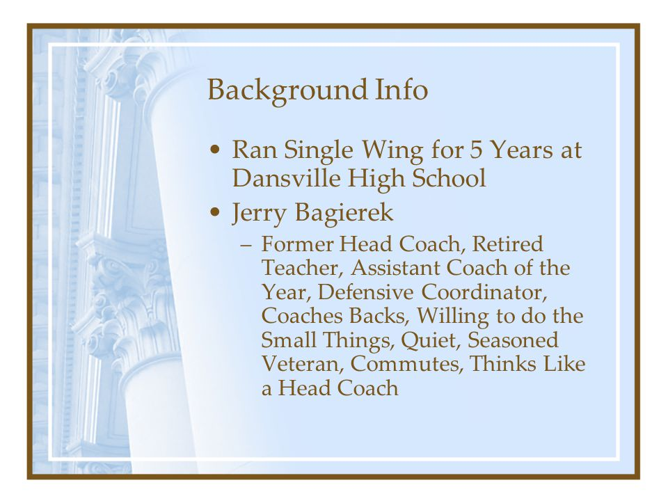 Background Info Ran Single Wing for 5 Years at Dansville High School