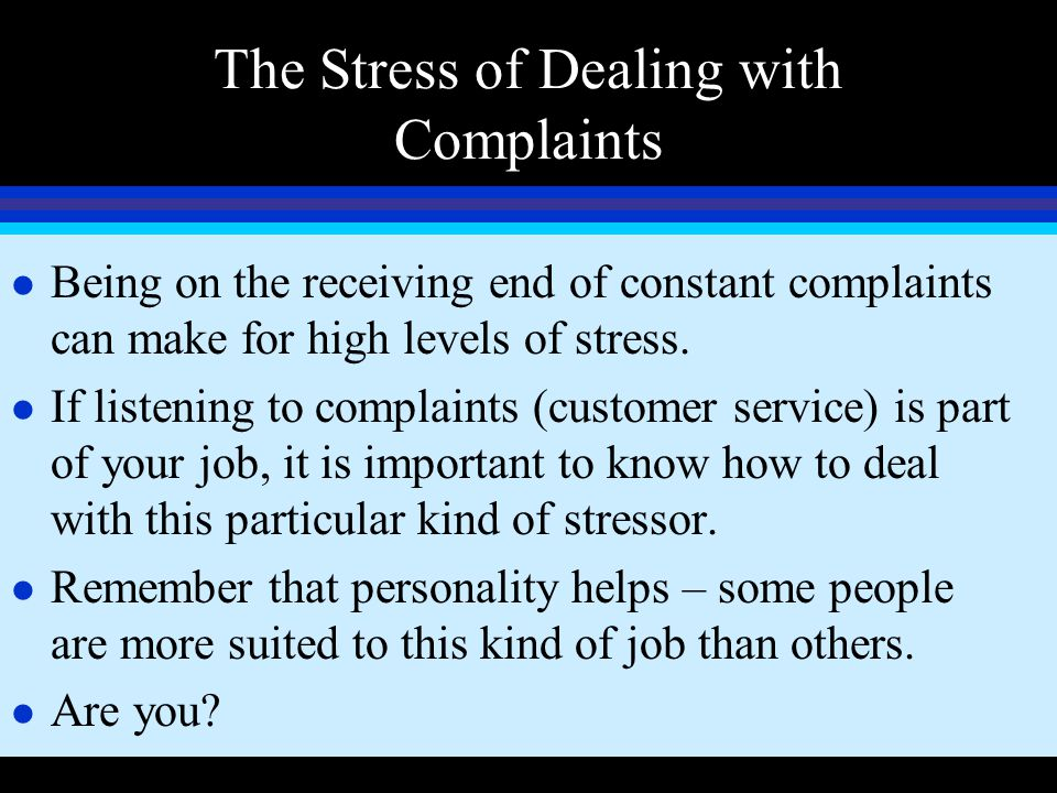 The Stress of Dealing with Complaints