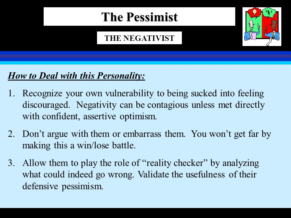 The Pessimist How to Deal with this Personality: