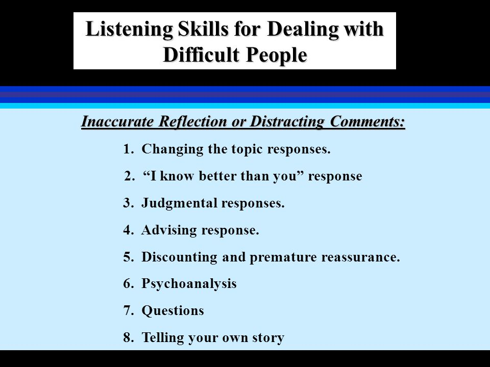 Listening Skills for Dealing with Difficult People
