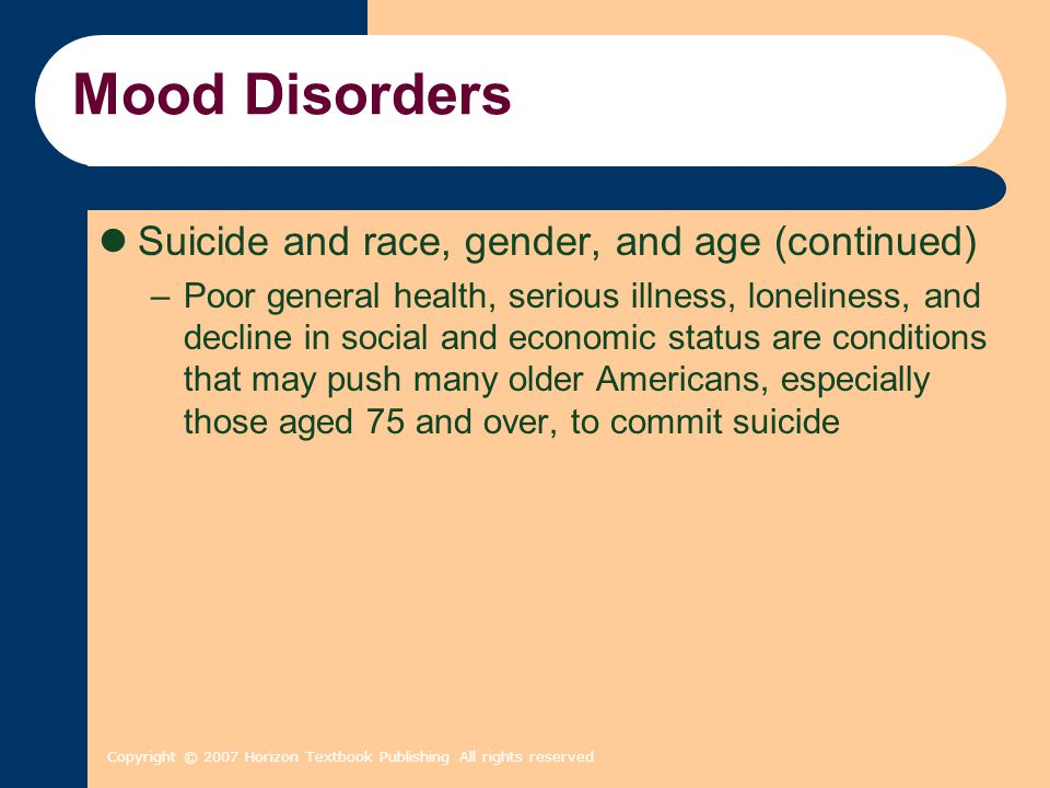 Mood Disorders Suicide and race, gender, and age (continued)