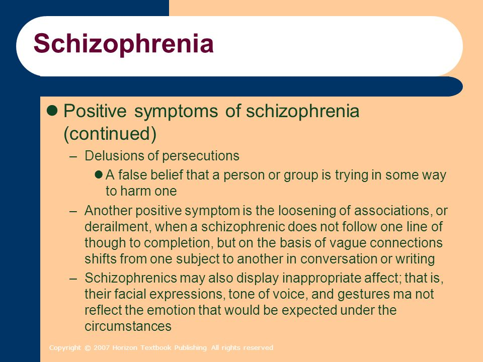 Schizophrenia Positive symptoms of schizophrenia (continued)
