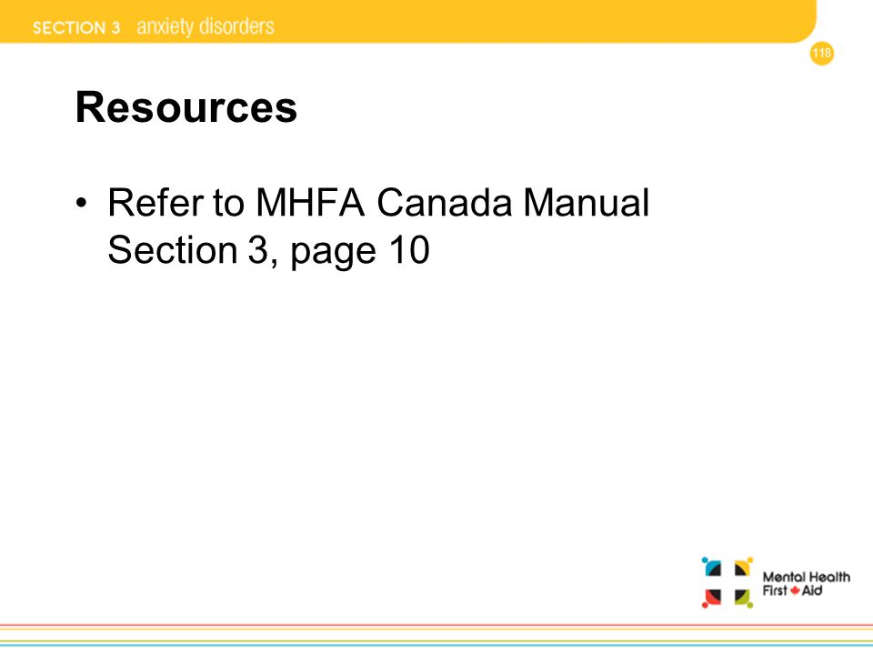 Resources Refer to MHFA Canada Manual Section 3, page 10