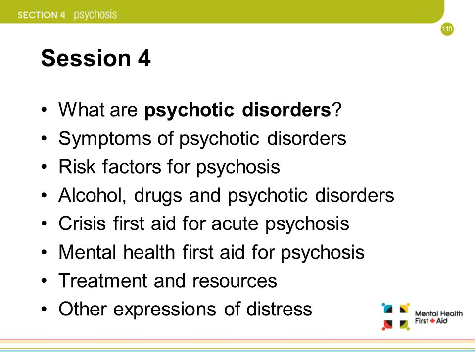 Session 4 What are psychotic disorders