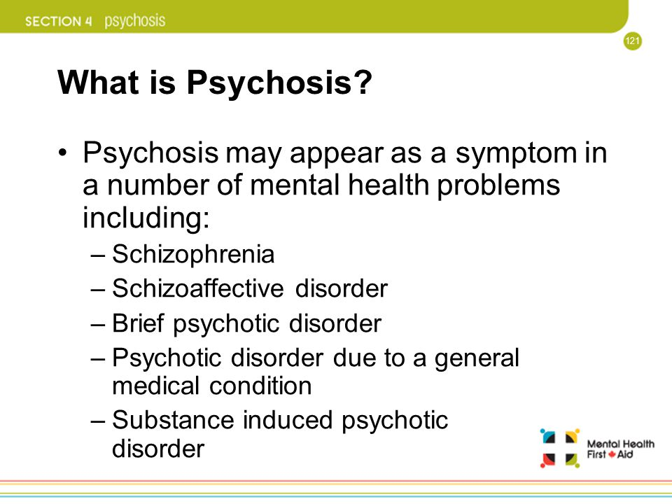 What is Psychosis Psychosis may appear as a symptom in a number of mental health problems including: