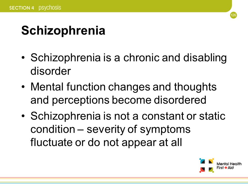 Schizophrenia Schizophrenia is a chronic and disabling disorder