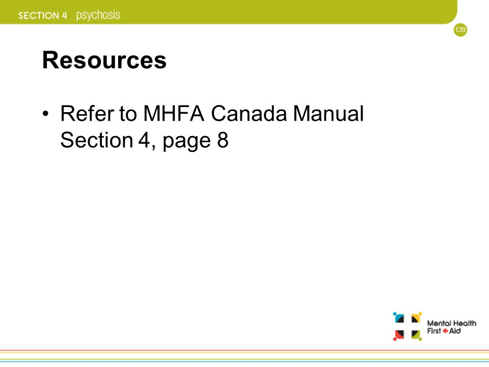Resources Refer to MHFA Canada Manual Section 4, page 8
