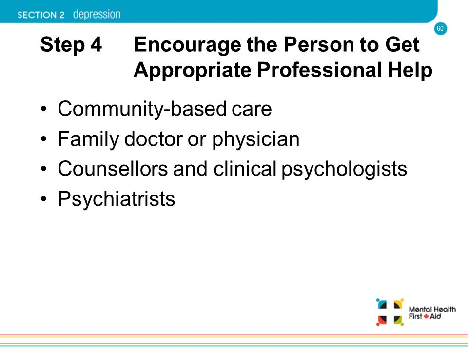 Step 4 Encourage the Person to Get Appropriate Professional Help