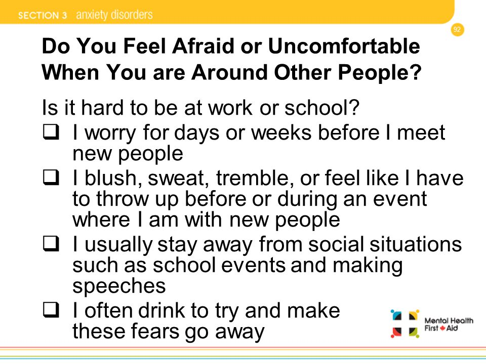 Do You Feel Afraid or Uncomfortable When You are Around Other People