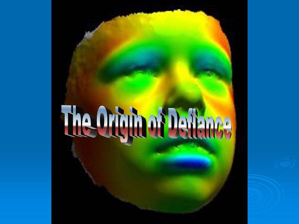 The Origin of Defiance