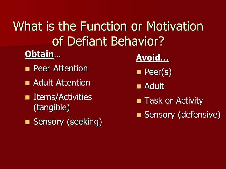 What is the Function or Motivation of Defiant Behavior