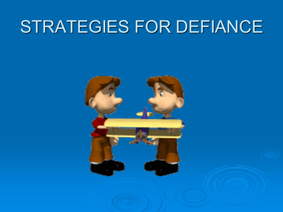 STRATEGIES FOR DEFIANCE