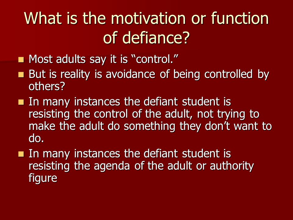 What is the motivation or function of defiance
