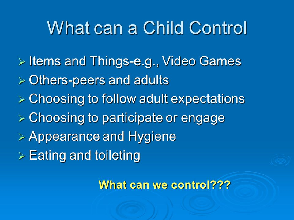 What can a Child Control