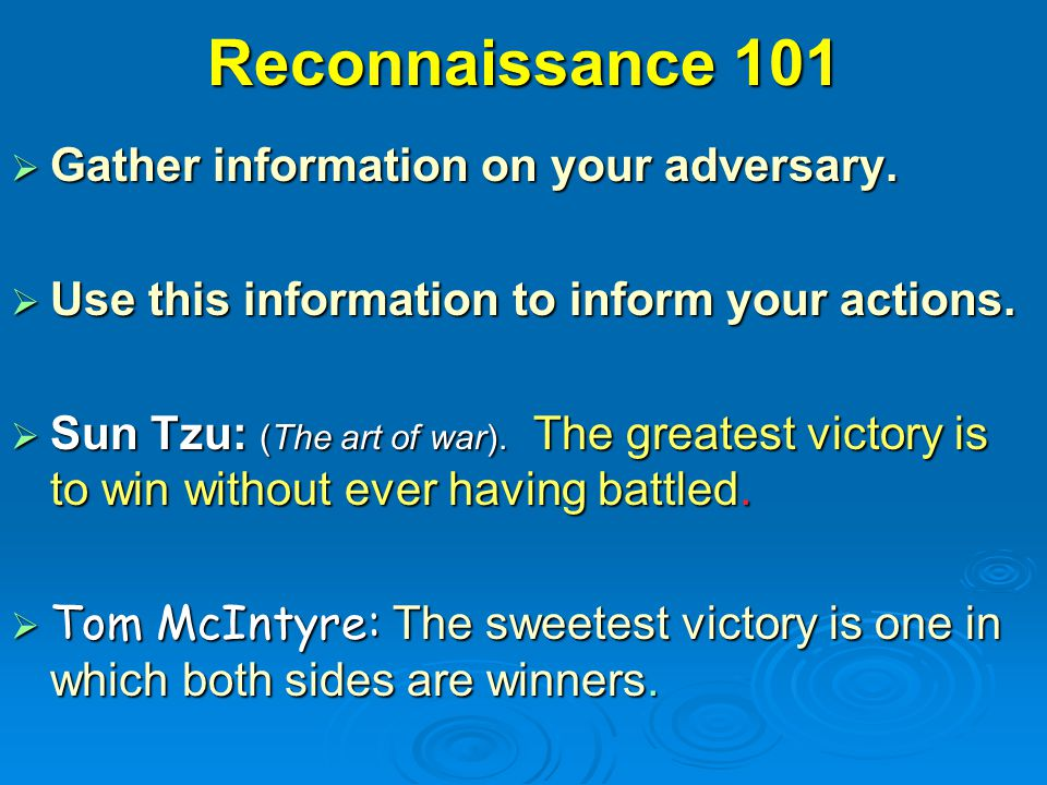 Reconnaissance 101 Gather information on your adversary.