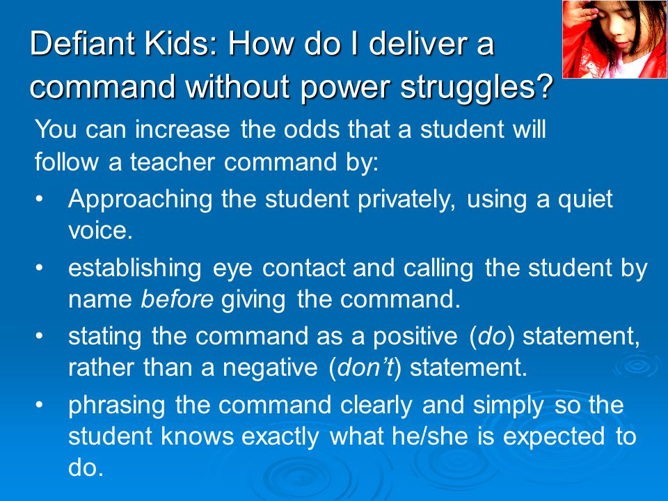 Defiant Kids: How do I deliver a command without power struggles