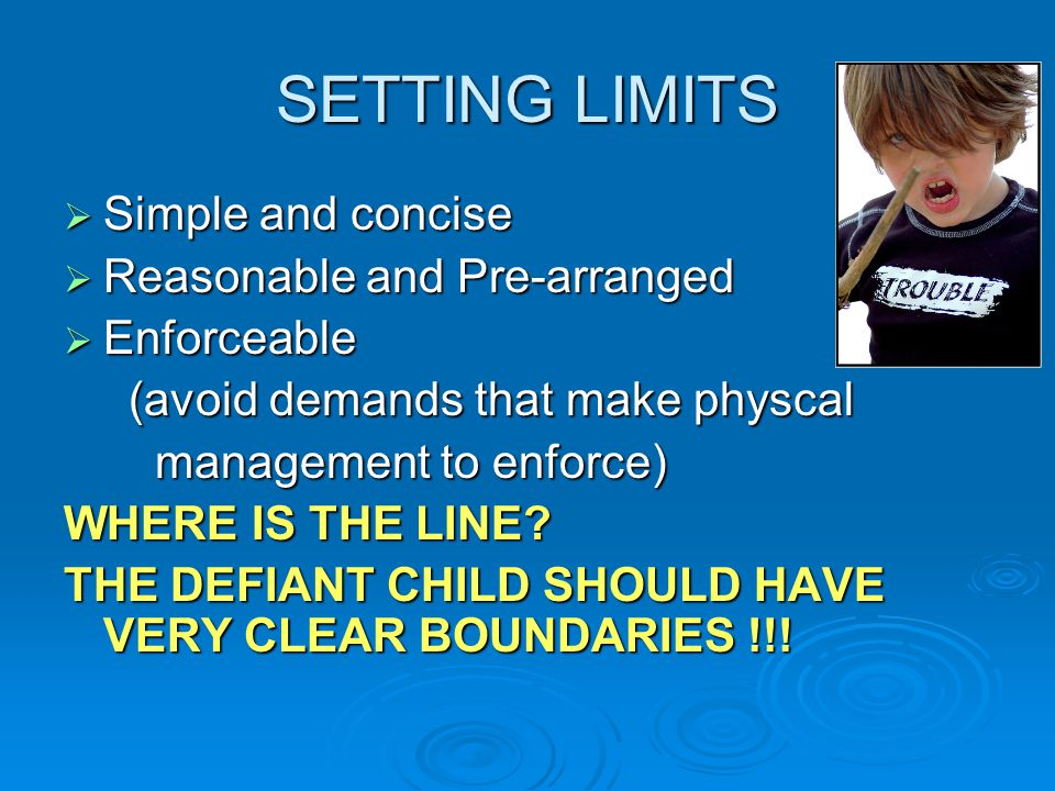 SETTING LIMITS Simple and concise Reasonable and Pre-arranged