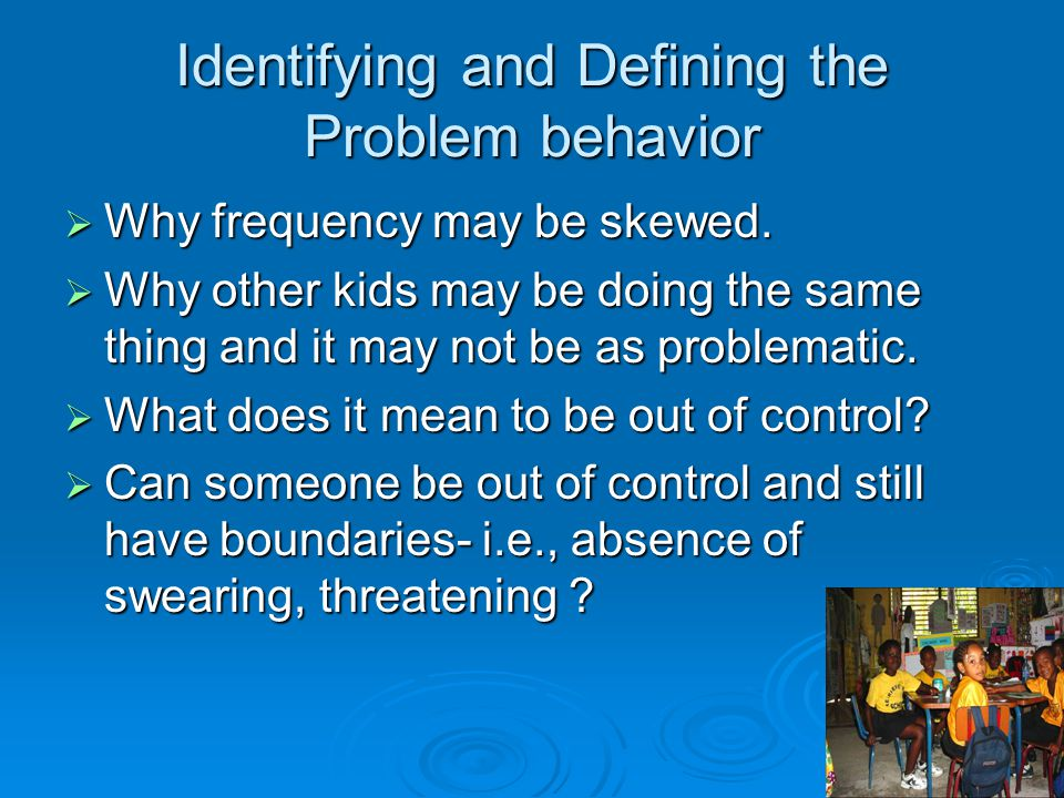 Identifying and Defining the Problem behavior