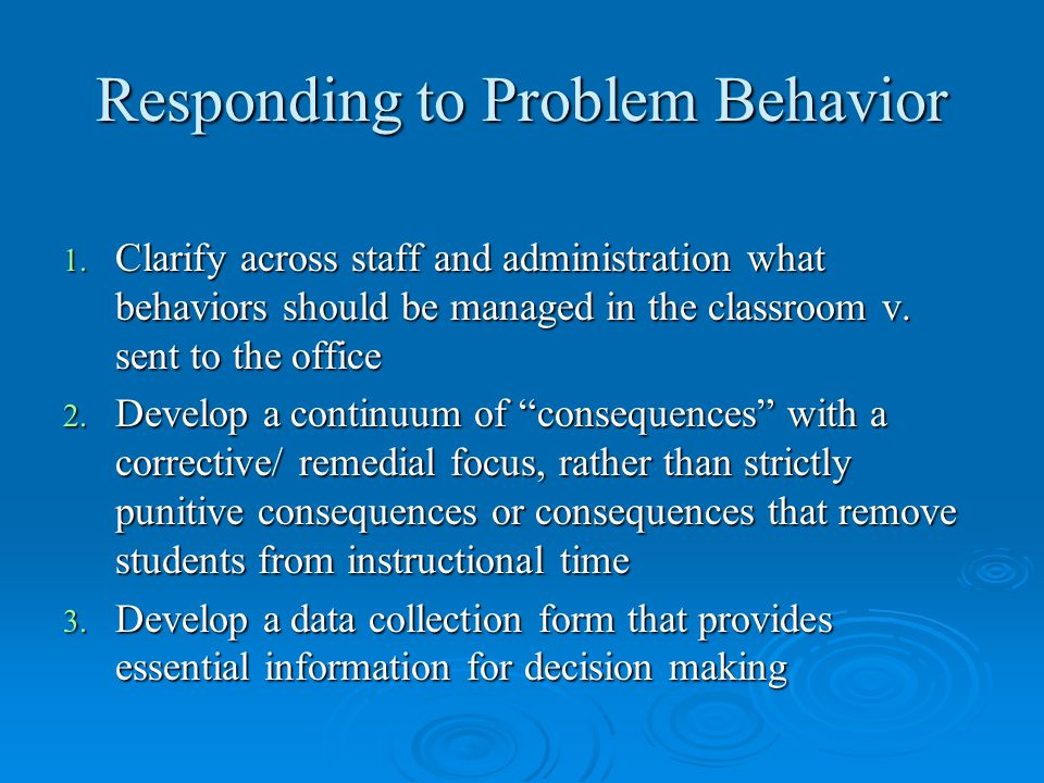 Responding to Problem Behavior