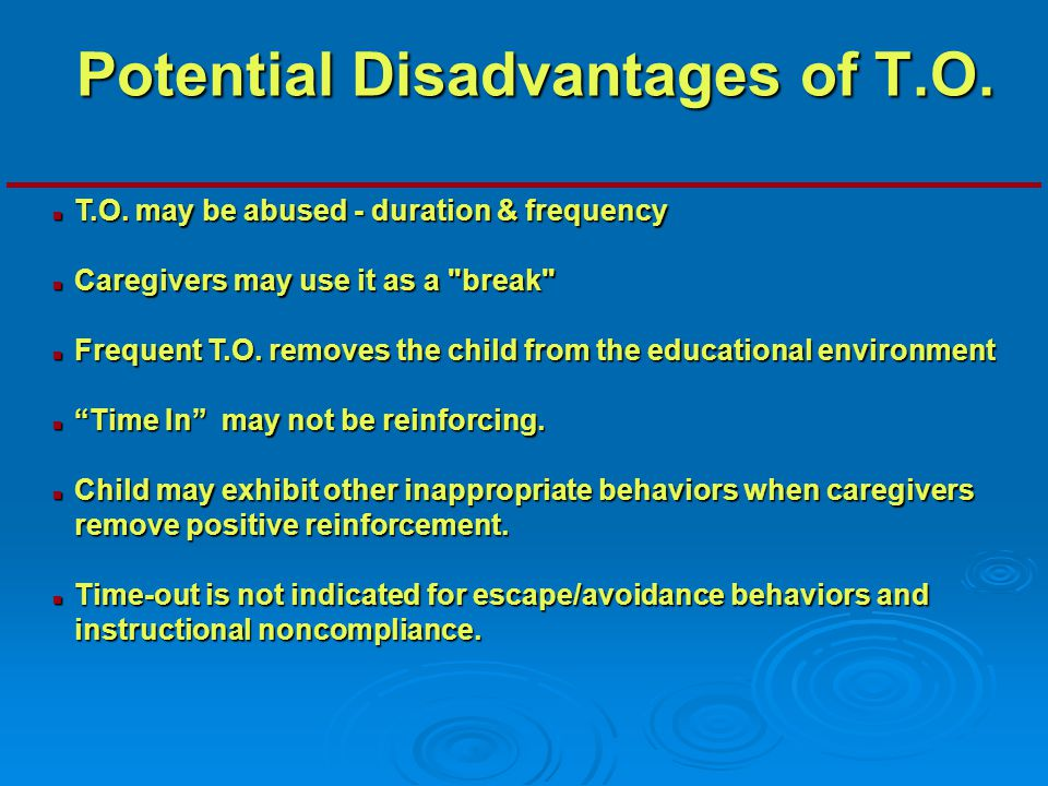 Potential Disadvantages of T.O.