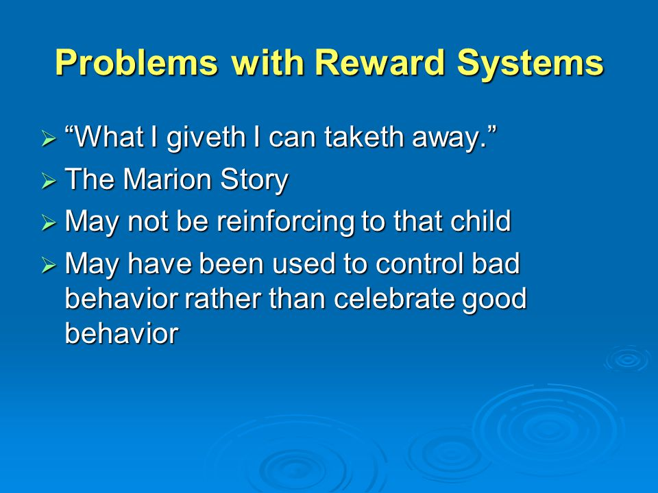 Problems with Reward Systems