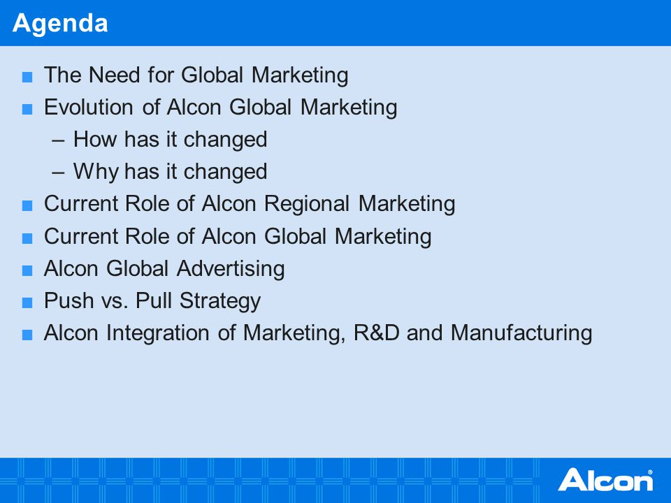Agenda The Need for Global Marketing