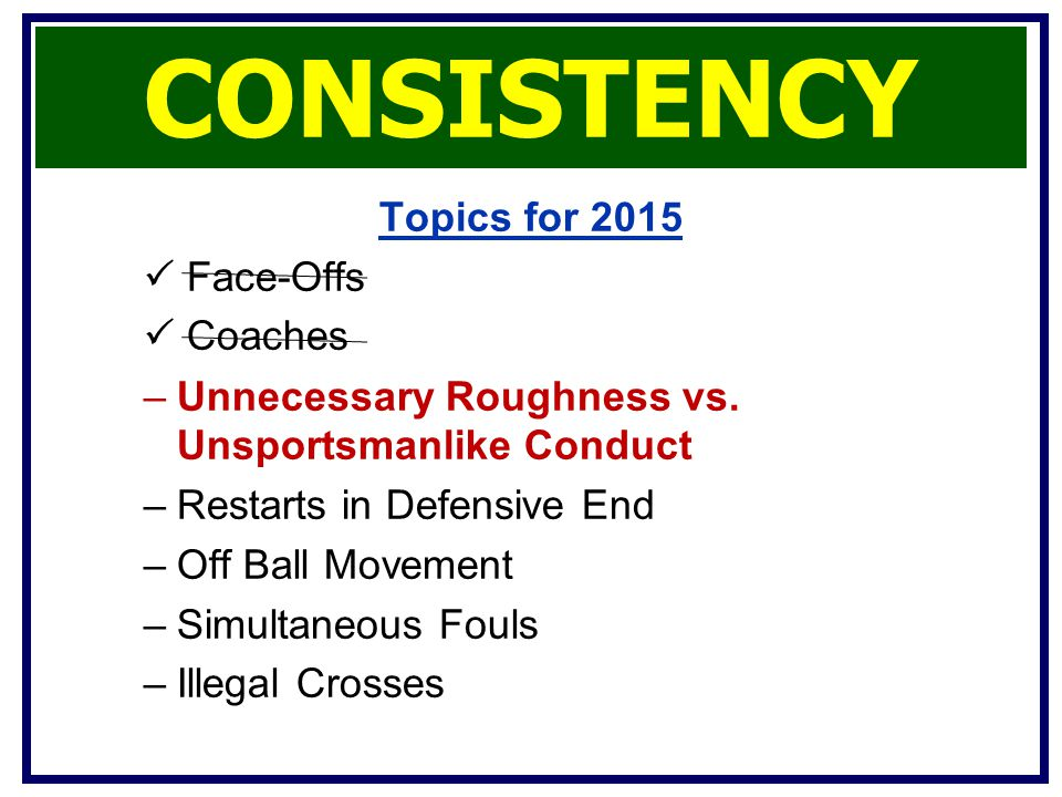 CONSISTENCY Topics for 2015  Face-Offs  Coaches