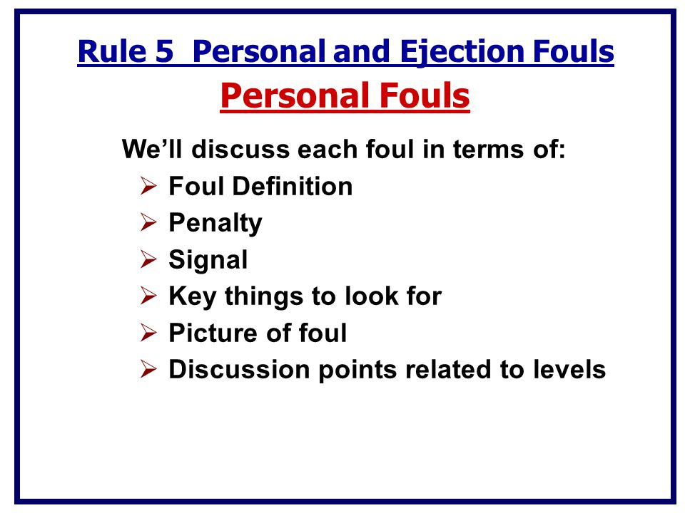 Personal Fouls Rule 5 Personal and Ejection Fouls